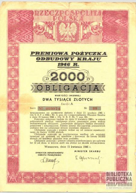 """Obligacja wartości 2 tys. złotych wystawiona 16 lutego 1946 r. ważna do 15 kwietnia 1969 r. """"Premiowa Pożyczka Odbudowy Kraju cieszyła się dużą popularnością wśród mieszkańców Polski. Stanowiła stabilną inwestycję, ponieważ jako zastaw pod nią podano wszelkie mienie ruchome i nieruchome państwa"""". Ze zbiorów prywatnych Zbigniewa Chomskiego"""
